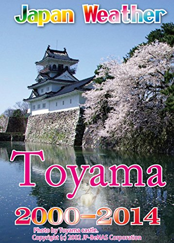 Toyama Flower Weather 2000-2014: Japan past weather 15 years
