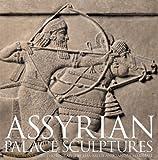 img - for Assyrian Palace Sculptures book / textbook / text book