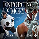 Enforcing Emory Audiobook by Mickie B. Ashling Narrated by John Solo