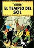 Las Aventuras de Tintin el Templo del Sol (Spanish Edition)