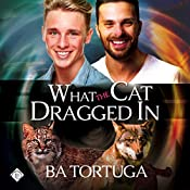 What the Cat Dragged In: Sanctuary, Book 2 | BA Tortuga