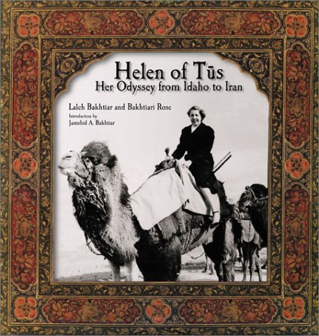 Helen of Tus: Her Odyssey from Idaho to Iran