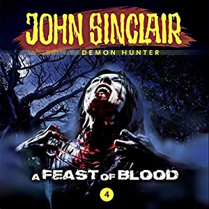 A Feast of Blood (John Sinclair - Episode 4) Hörspiel