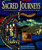 Sacred Journeys: An Illustrated Guide to Pilgrimages Around the World