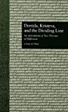 Derrida, Kristeva, and the Dividing Line, Juliana De Nooy, 0815325711