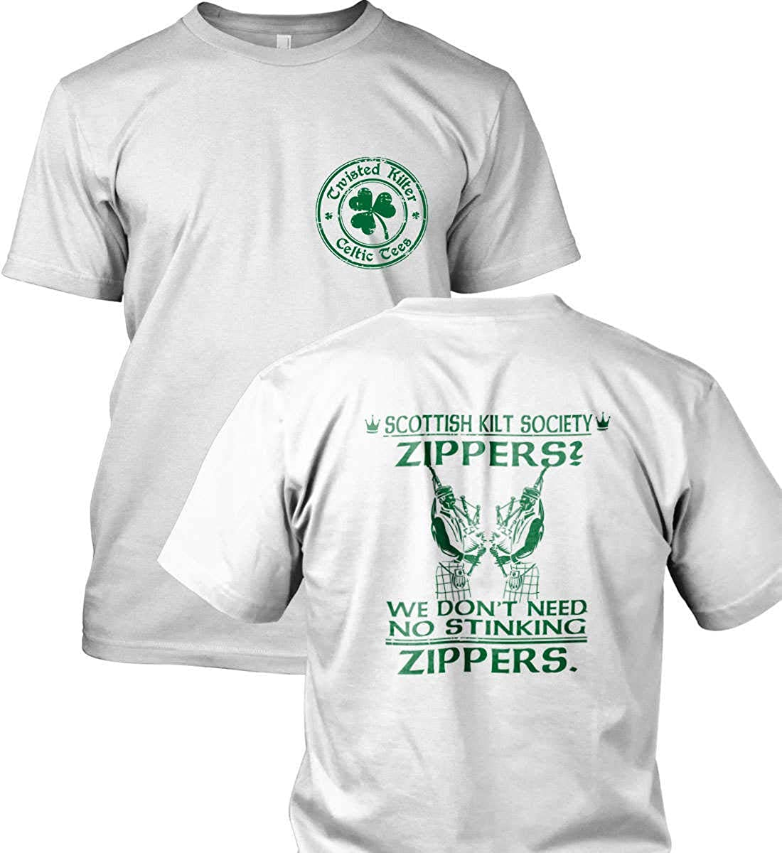 We Dont Need no stinking Zippers Scottish Kilt Society Made in USA. Zippers