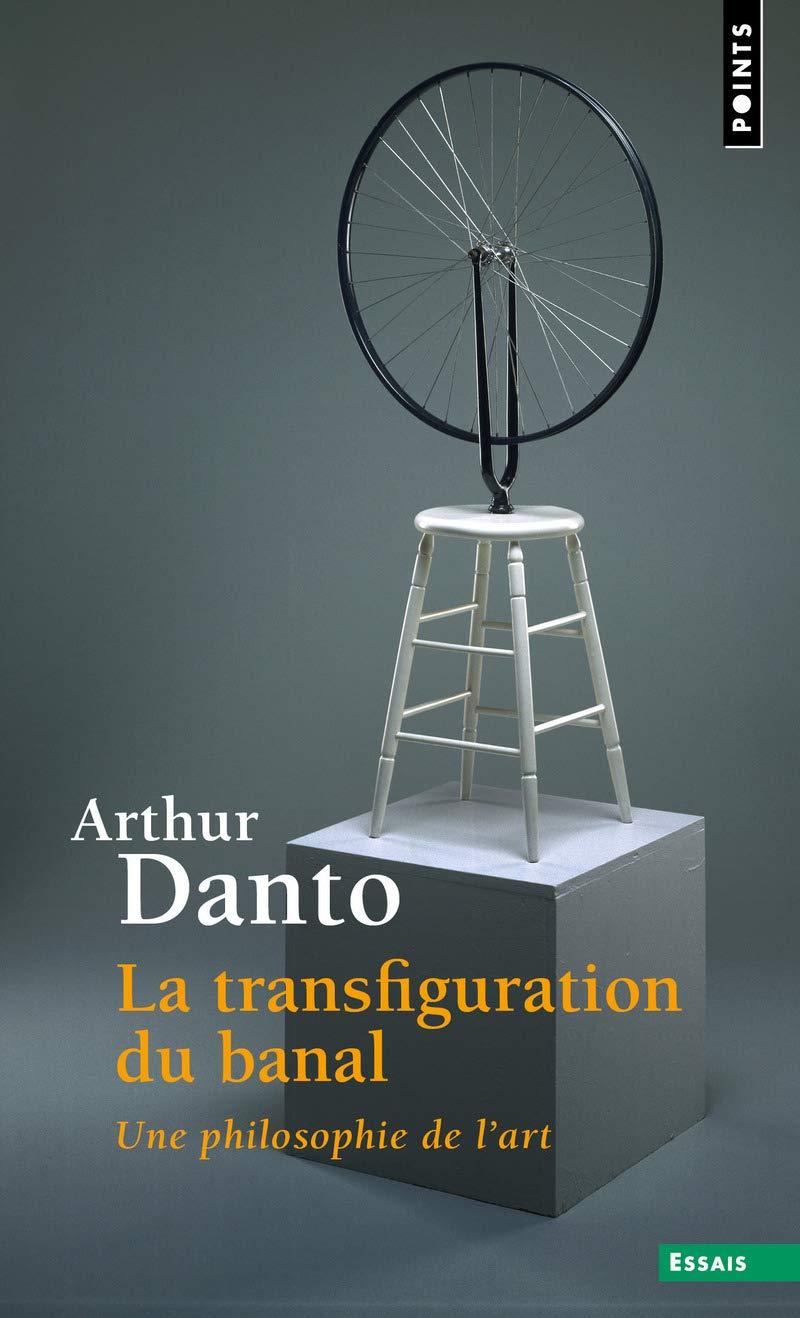 La transfiguration du banal : Une philosophie de lart Points ...