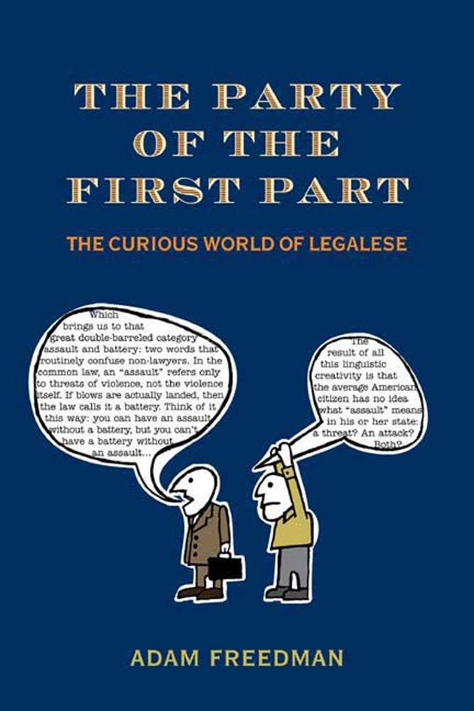 The Party Of The First Part  The Curious World Of Legalese  English Edition