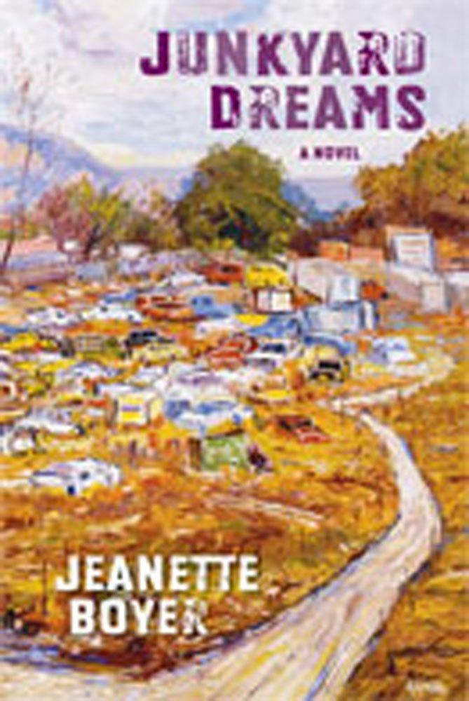 Junkyard Dreams A Novel Jeanette Boyer 9780826339492 Amazon Books