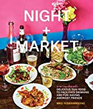 img - for Night + Market: Delicious Thai Food to Facilitate Drinking and Fun-Having Amongst Friends book / textbook / text book