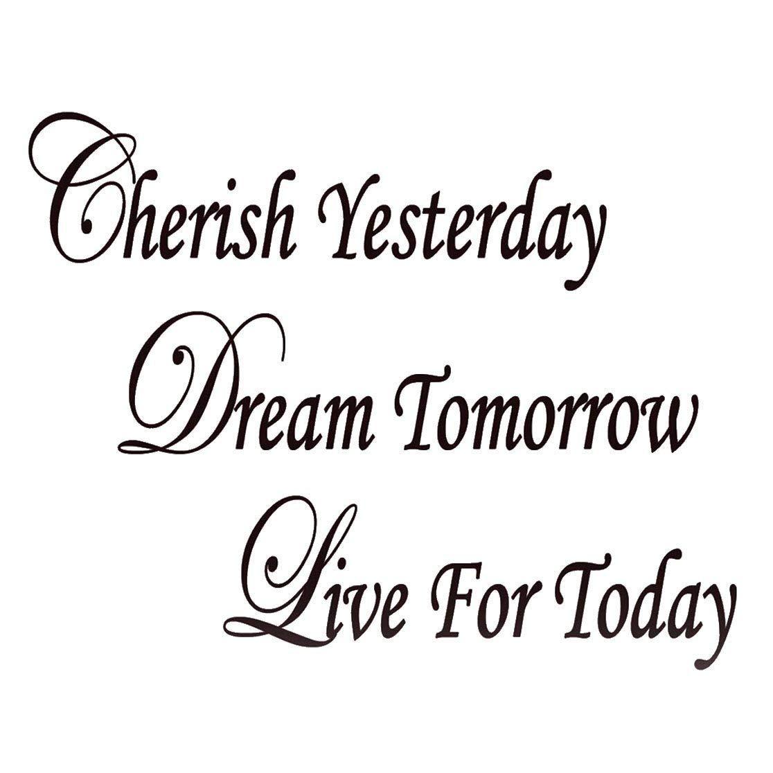 Amazoncom Cherish Yesterday Dream Tomorrow Live Today