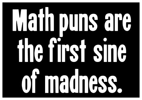 Amazon com: Paper Sticker Math Puns Are The First Sine of