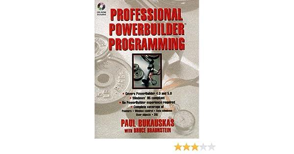 Professional Powerbuilder Programming Paul Bukauskas Bruce – Powerbuilder Programmer