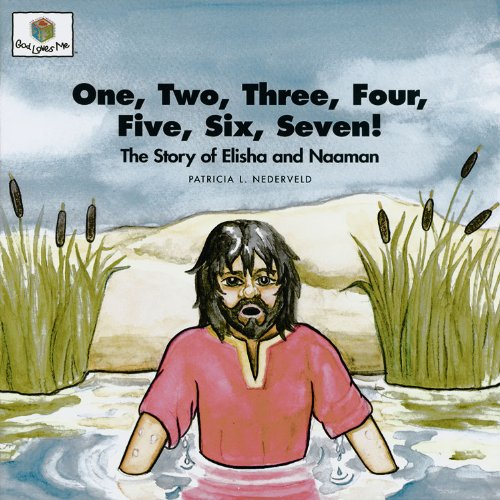 One, Two, Three, Four, Five, Six, Seven! The Story of Elisha and Naaman (God Loves Me) (God Loves Me Storybooks)