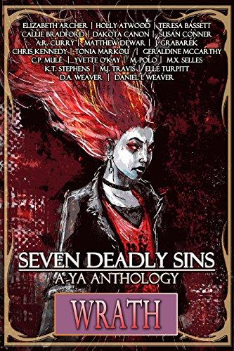 Seven Deadly Sins, A YA Anthology: Wrath