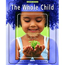 The Whole Child: Development Education for the Early Years (8th Edition)