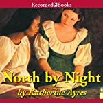 North by Night: A Story of the Underground Railroad | Katherine Ayres