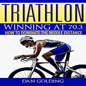 Triathlon: Winning at 70.3 Audiobook