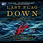 Last Flag Down: The Epic Journey of the Last Confederate Warship | John Baldwin,Ron Powers