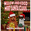 Willow and Coco meet Santa Claus (Willow and Coco Children's Series Book 4)