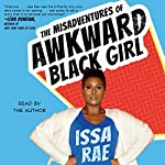 The Misadventures of Awkward Black Girl | Issa Rae