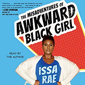 The Misadventures of Awkward Black Girl Audiobook
