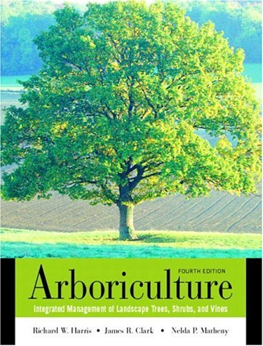 (Arboriculture: Integrated Management of Landscape Trees, Shrubs, and Vines)