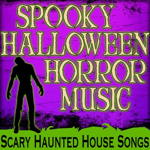 Spooky halloween horror music scary haunted house songs for House music songs