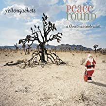 Peace Round: A Christmas Celebration by Yellowjackets (2004) Audio CD