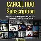 Cancel HBO Subscription: How to Cancel HBO NOW and HBO GO, Cancel HBO Subscription on Prime Hörbuch von Ken Perry Gesprochen von: Michael Sanguinetti