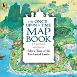 The Once upon a Time Map Book, Barbara G. Hennessy, 0763664758