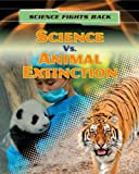 Science vs. Animal Extinction, Nick Hunter, 1433986752