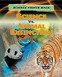 Science vs. Animal Extinction, Nick Hunter, 1433986752