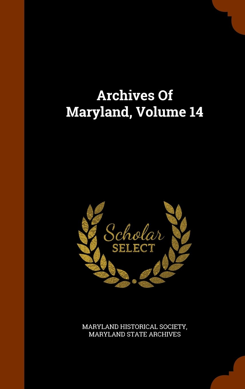 Read Online Archives Of Maryland, Volume 14 pdf