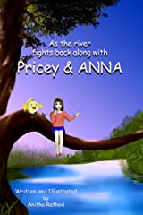 As the River fights back with Pricey and Anna (kids book, save river) Paperback
