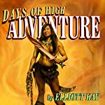 Days of High Adventure | Elliott Kay