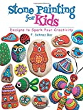 Stone Painting for Kids: Designs to Spark Your Creativity