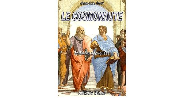 Amazon Com Le Cosmonaute French Edition Ebook Saut Jean Luc Luc Jeansaut Kindle Store