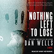 Nothing Left to Lose: John Cleaver Series, Book 6 | Dan Wells