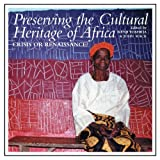 Preserving the Cultural Heritage of Africa : Crisis or Renaissance?, Mack, John, 0852559828