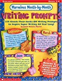 Marvelous Month-by-Month Writing Prompts, Justin McCory Martin, 0439222508