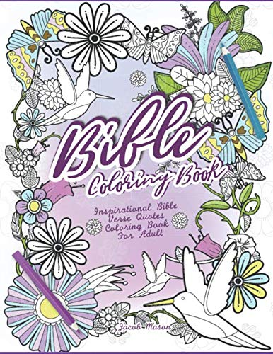 Bible Coloring Book: Inspirational Bible Verse Quotes Coloring Book For Adult (Inspirational Coloring Books New Version) by Jacob Mason