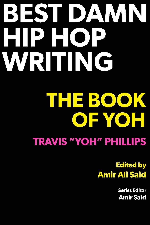 Best damn hip hop writing the book of yoh paperback 11 dec 2017