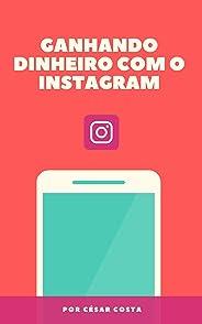 Ganhando dinheiro com o Instagram
