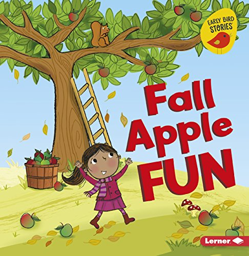 Fall Apple Fun (Fall Fun: Early Bird Stories)