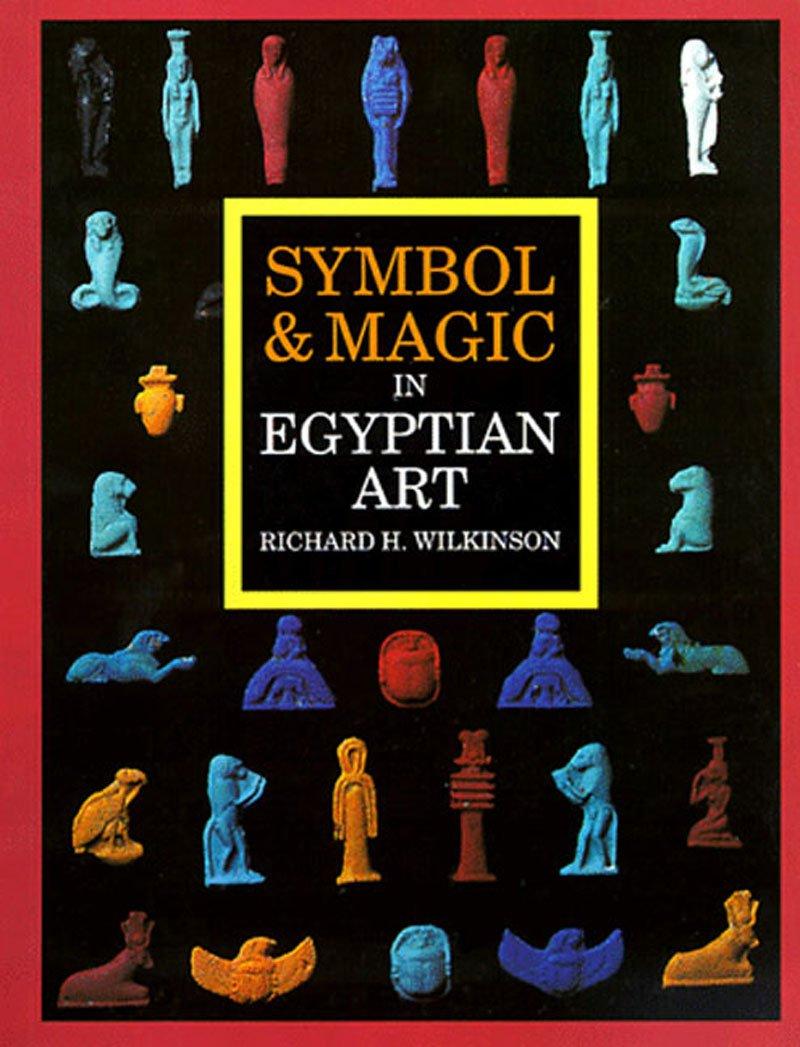 Symbol Magic In Egyptian Art Richard H Wilkinson Richard H