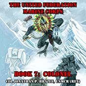 Colonel: The United Federation Marine Corps, Book 7 | Jonathan P. Brazee