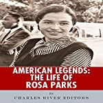 American Legends: The Life of Rosa Parks |  Charles River Editors
