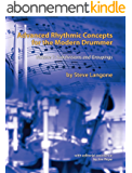 Advanced Rhythmic Concepts for the Modern Drummer: Volume 1. Subdivisions and Groupings (English Edition)