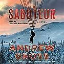 The Saboteur: A Novel Audiobook by Andrew Gross Narrated by Edoardo Ballerini
